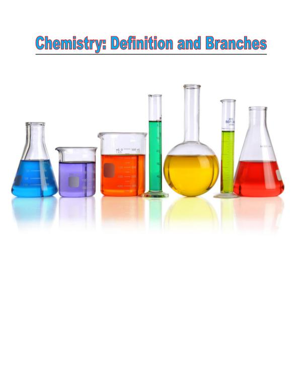 Branches and Definition of Chemistry 1