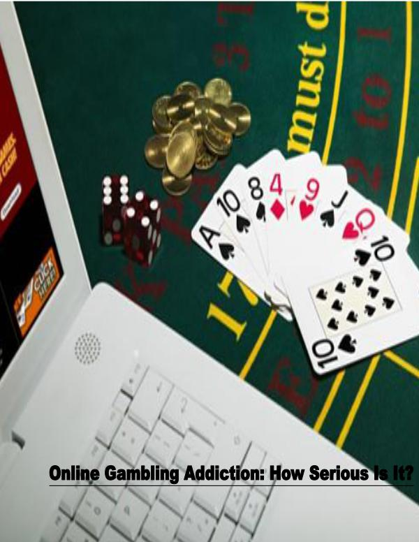 Online Gambling: A serious Addiction 1