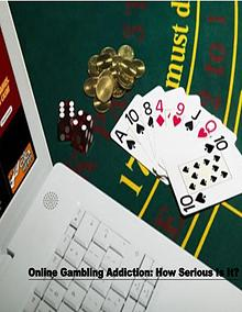 Online Gambling: A serious Addiction