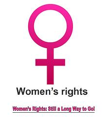 Women's Rights: Still a Great Deal Of Struggle