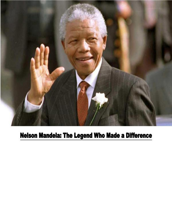 The Legend Who Made a Difference: Nelson Mandela 1