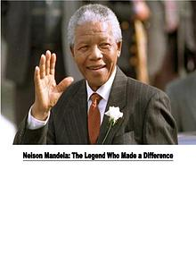 The Legend Who Made a Difference: Nelson Mandela