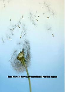 Few Tips To Get Unconditional Positive Regards