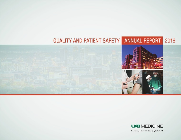 UAB Medicine Quality & Patient Safety 2016 Annual Report 3