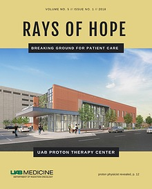 UAB Medicine Radiation Oncology, Rays of Hope Vol. 5 Issue 1
