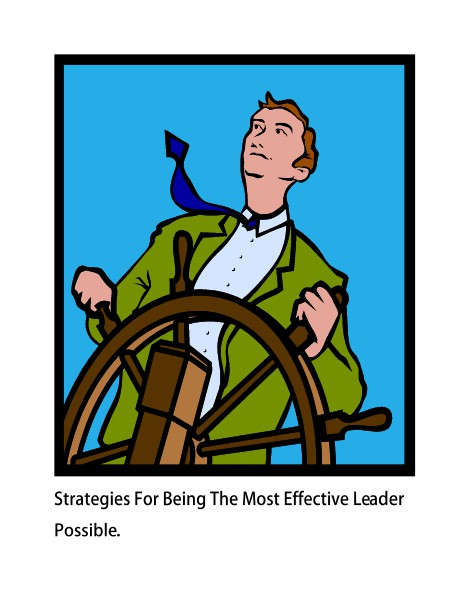 Strategies For Being The Most Effective Leader