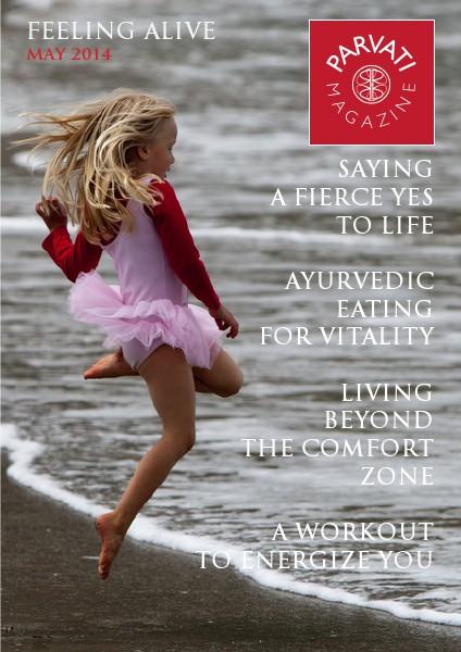 Parvati Magazine May 2014 - Feeling Alive