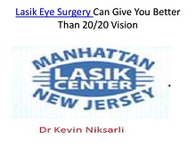 Lasik Eye Surgery Can Give You Better Than 20/20 Vision