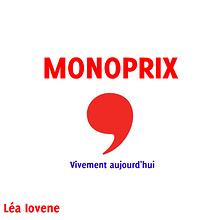 Monoprix, vivement aujourd'hui