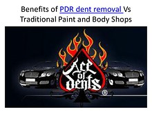 Benefits of PDR dent removal Vs Traditional Paint and Body Shops