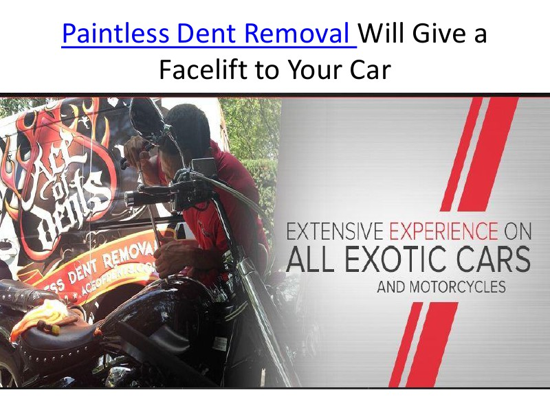 Paintless Dent Removal Will Give a Facelift to Your Car July, 2014