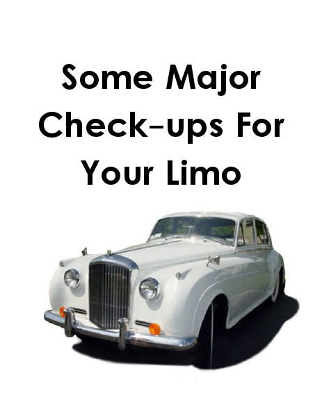 Some Major Check-ups For Your Limo July 2014