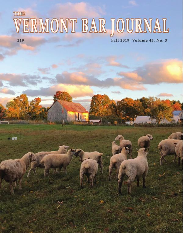 Vermont Bar Journal, Vol. 40, No. 2 Vermont Bar Journal, Fall 2019