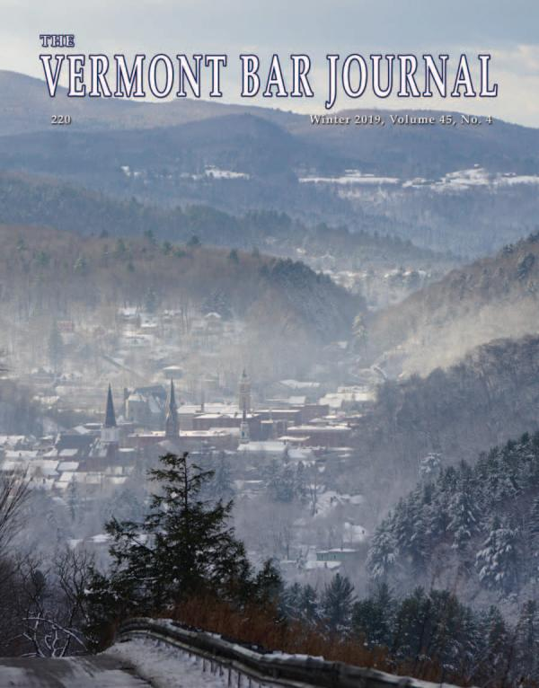 Vermont Bar Journal, Vol. 40, No. 2 Vermont Bar Journal, Winter 2019