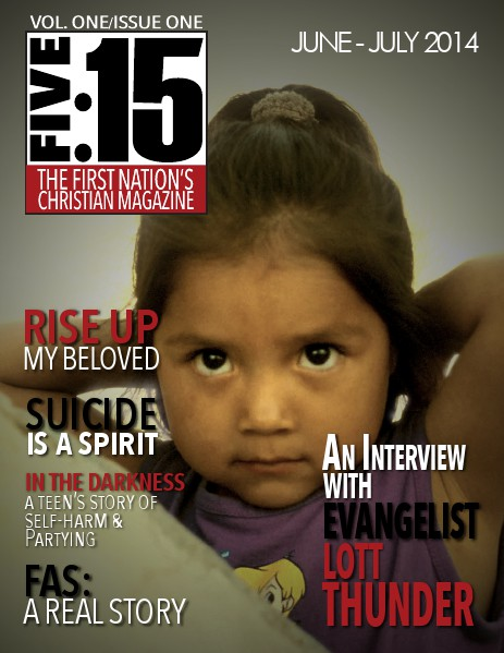 FIVE:15 The First Nation's Christian Magazine VOL 1 ISSUE 1
