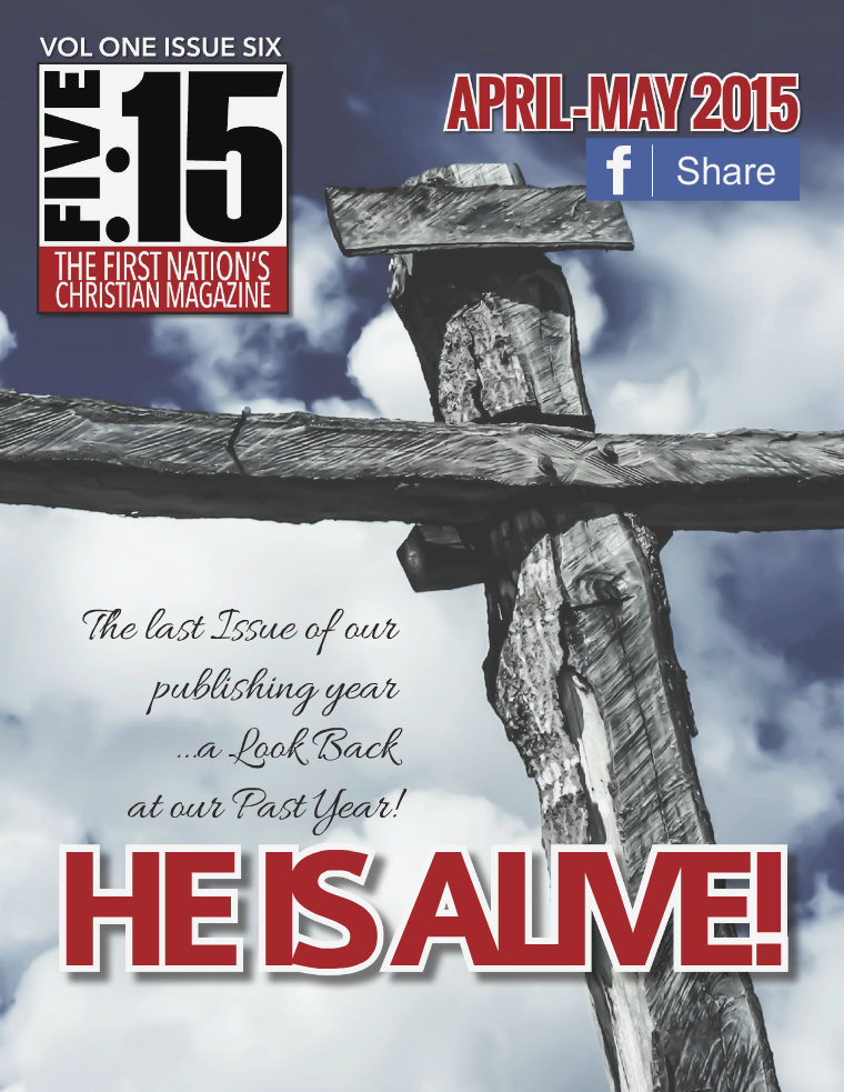 FIVE:15 The First Nation's Christian Magazine VOL 1 ISSUE 6