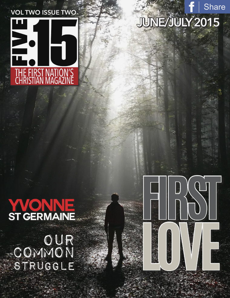 FIVE:15 The First Nation's Christian Magazine VOL. 2 ISSUE 2