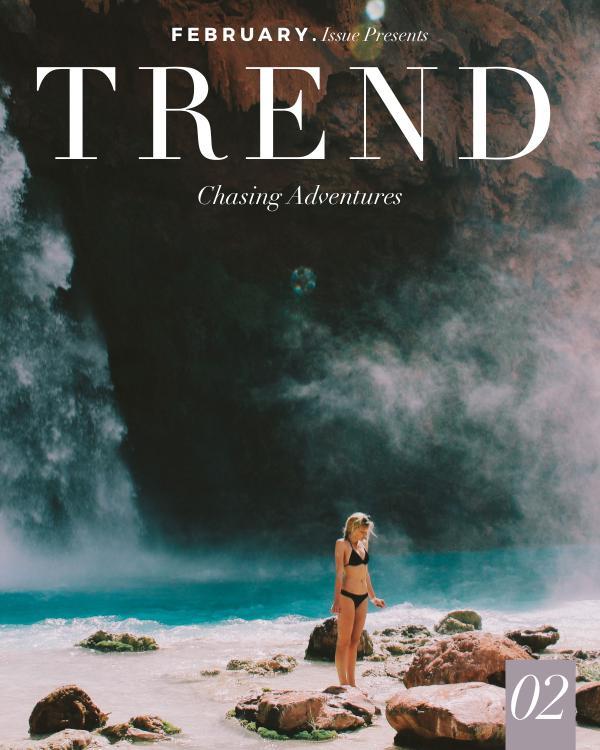 TREND MAGAZINE Chasing Adventure