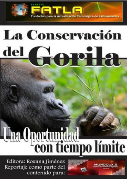 Reportaje La Conservación del Gorila.  FATLA Reportaje La Conservación del Gorila. FATLA