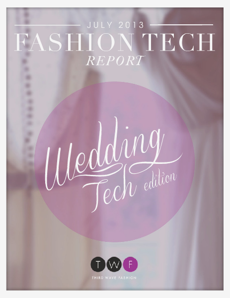 Third Wave Fashion // JULY 2013 // THE WEDDING TECH ISSUE