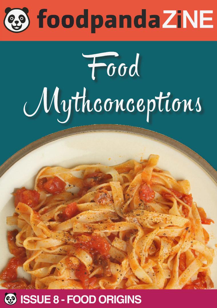 foodpanda ZINE   8th Issue   FEB 2015 FOOD MYTHCONCEPTIONS