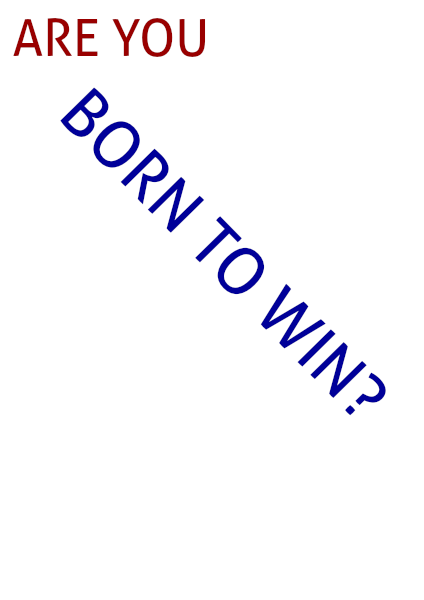 ARE YOU BORN TO WIN? 1 2014