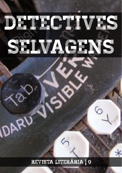 Detectives Selvagens 0 - Julho 2014