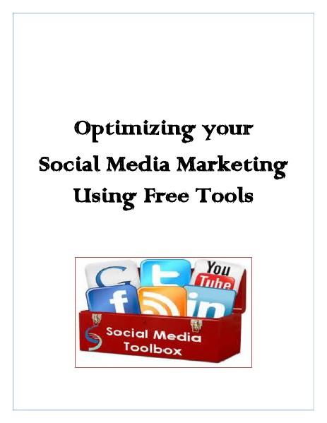 Optimizing your Social Media Marketing Using Free Tools Optimizing your Social Media Marketing Using Free
