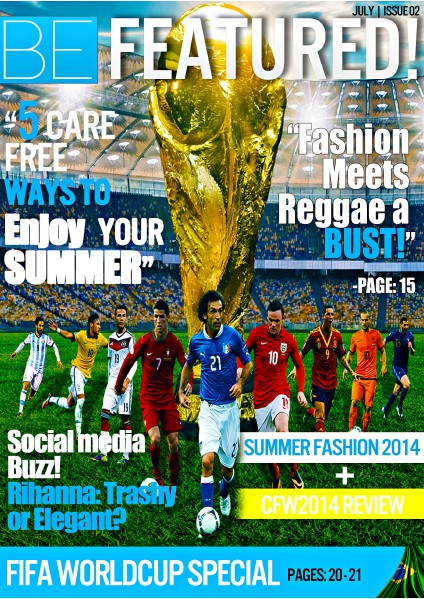 BE FEATURED! Magazine July ISSUE