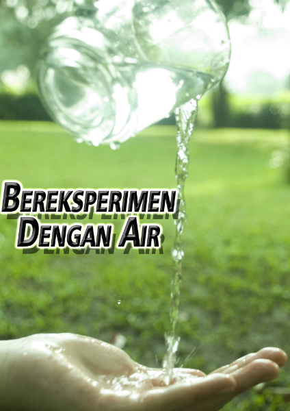 Bereksperimen dengan air (Jun. 2014)