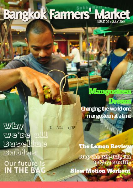 Bangkok Farmers Market Magazine July 2014 July 2014