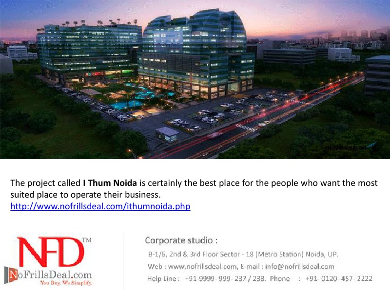 I Thum Noida (9899888159) a newly launched Commercial Office Sector 62