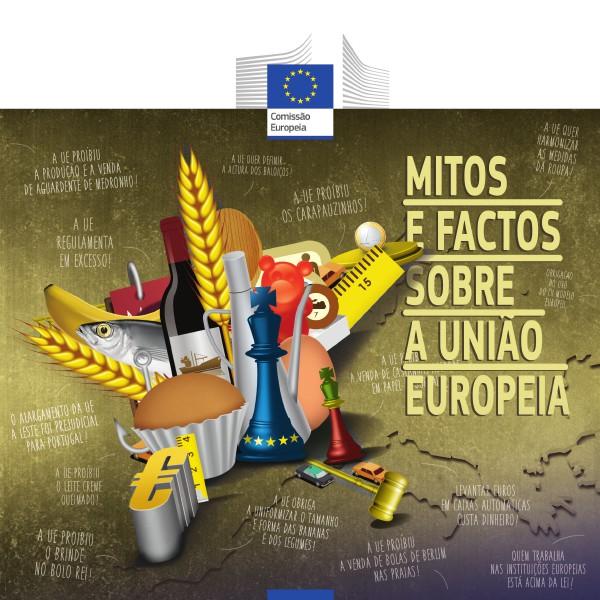 Mitos e Factos sobre a União Europeia Mitos e Factos sobre a União Europeia