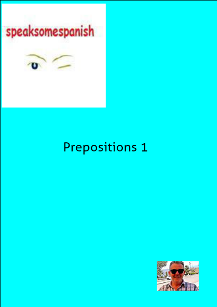 Speak Some Spanish Prepositions 1