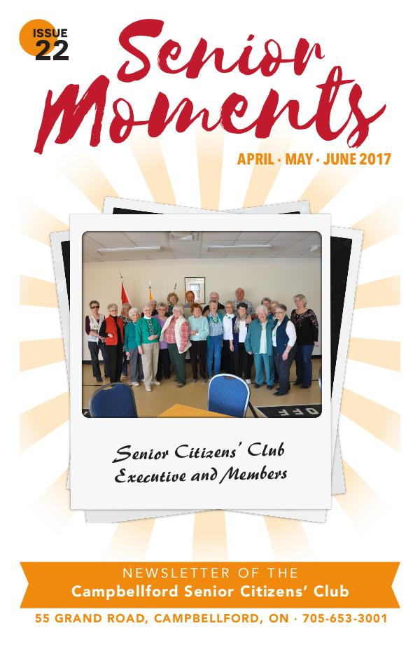 Senior Moments - The Campbellford Seniors Club Newsletter Issue #22: April - June 2017