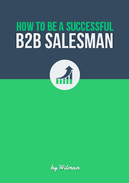 How to be a Successful B2B Salesman Volume 1