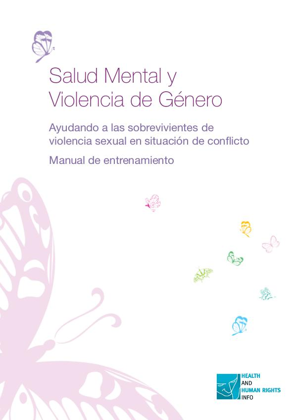 Mental health and gender-based violence  - Helping survivors of sexual violence in conflict – a training manual Spanish version