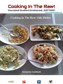 "Cooking In The Raw! Side Dishes ""Interactive Cookbook"""