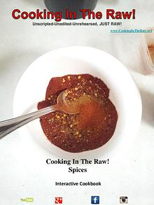 """Cooking In The Raw! Cookbook """"Spices"""""""