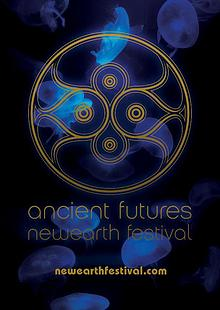 Ancient Futures:NewEarth Festival