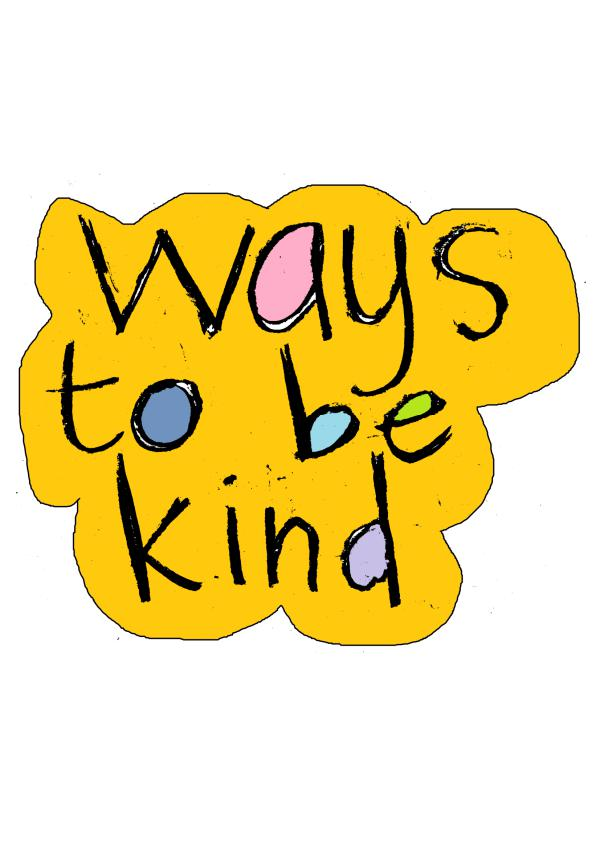 K3 Ways to be kind