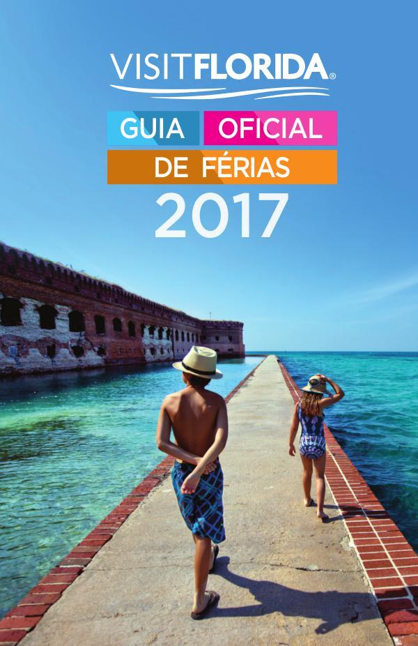 VISIT FLORIDA. Guia Oficial de Férias VISITFLORIDA Guia Oficial de Férias 2017