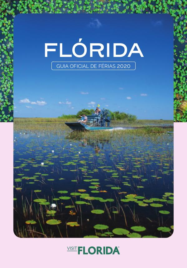 VISIT FLORIDA. Guia Oficial de Férias VISITFLORIDA Guia Oficial de Férias 2020