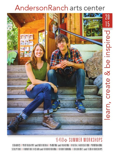 Anderson Ranch Arts Center 2015 Summer Workshop Catalog 1