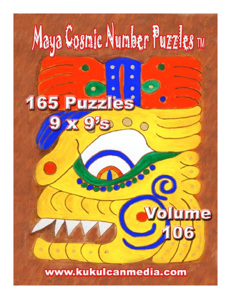 MAYA COSMIC NUMBER PUZZLES, VOL. 106 MAYA COSMIC NUMBER PUZZLES, VOL. 106