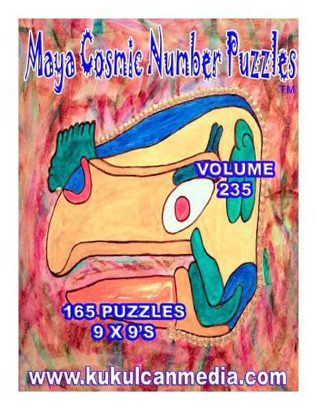 MAYA COSMIC NUMBER PUZZLES  VOLUME 235 MAYA COSMIC NUMBER PUZZLES  VOLUME 235