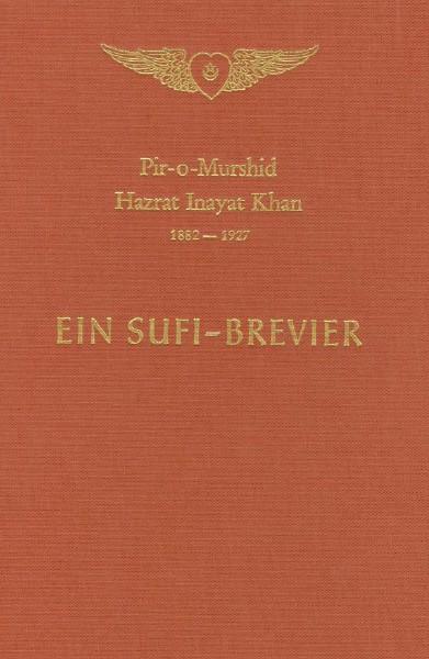 Bücher über Interreligiöse Spiritualität, Meditation und Universaler Sufismus Ein Sufi-Brevier von Hazrat Inayat Khan-Leseprobe