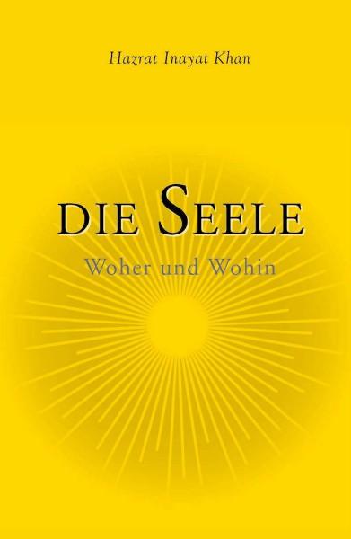 Bücher über Interreligiöse Spiritualität, Meditation und Universaler Sufismus Die Seele - Die Reise der Seele (Leseprobe)