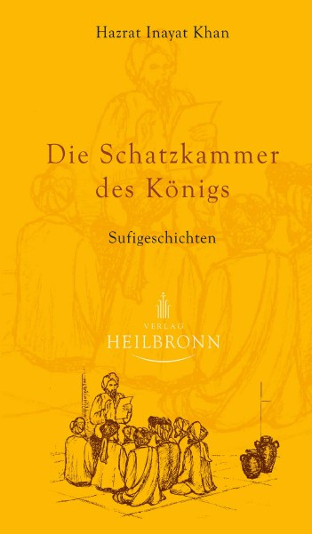 Bücher über Interreligiöse Spiritualität, Meditation und Universaler Sufismus Die Schatzkammer des Könígs - Sufigeschichten