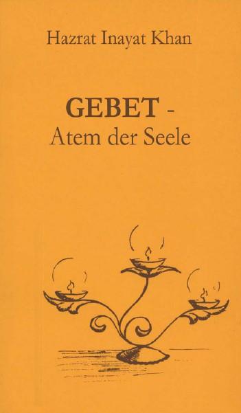 Bücher über Interreligiöse Spiritualität, Meditation und Universaler Sufismus Gebet - Atem der Seele (Leseprobe)